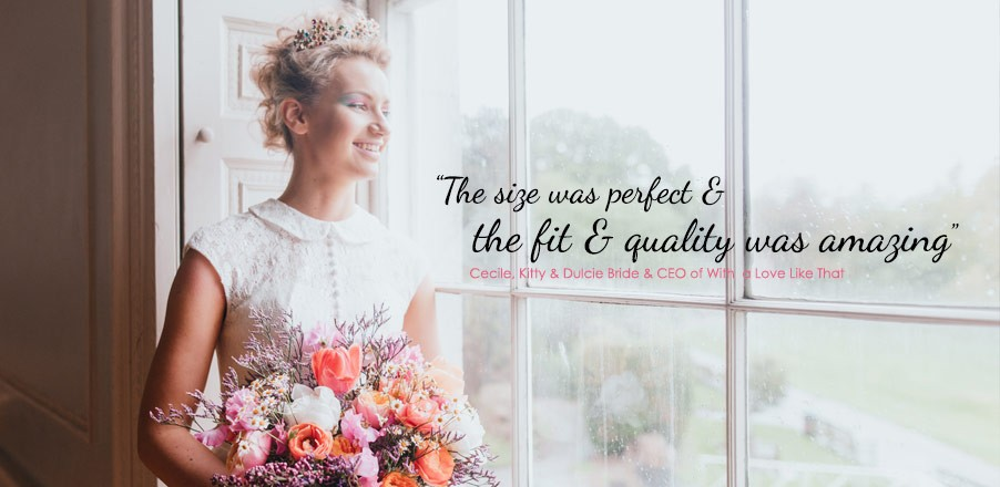 """The size was perfect & the fit & quality was amazing"", Cecile, Kitty & Dulcie Bride & CEO of With a Love Like That"
